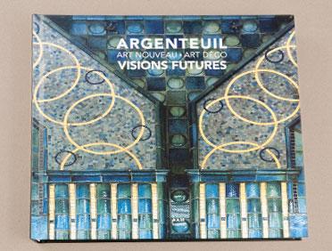 Couverture Argenteuil - Art Déco -Art Nouveau - Visions Futures, éditions AAM